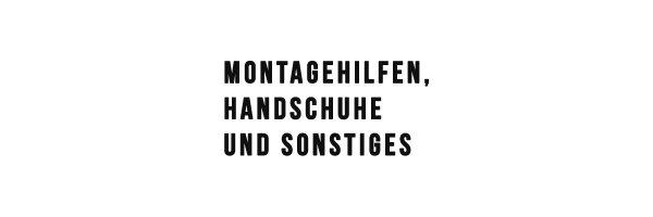 Montagehilfen, Handschuhe und Sonstiges